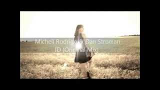 Michell Rodrigo & Dan Stroman-ID (Original Mix)