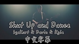 Shut Up And Dance  - Kurt & Devin & Kyle Cover 中文字幕