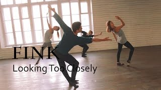 Pavel Klyuchko| Choreography |  Fink – Looking Too Closely