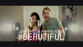 #Beautiful - Mariah Carey Feat. Miguel Official Cover Video- Lexie Taylor & Travis Flynn