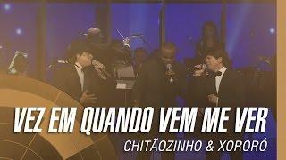 Chitãozinho & Xororó - Vez em quando vem me ver (Sinfônico 40 Anos) [Part. Especial Alexandre Pires]