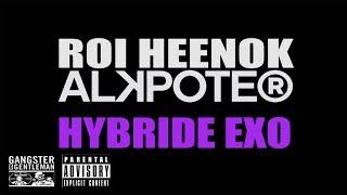 Roi Heenok - Hybride Exo (ft. Alkpote)
