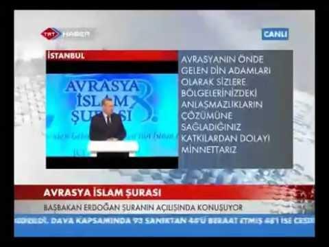 Başbakan Erdoğan. 8. Avrasya İslam Şurası Açılış Konuşması.