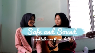 Safe and Sound - Njh ft Aina Batt ( cover )
