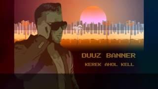 Duuz Banner - Kerek ahol kell (Bootleg) (Lyrics Video) (2017)