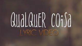 MIA ROSE - QUALQUER COISA (Official Lyric Video)