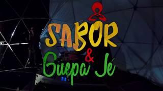 Sabor & Güepa Jé 2K17