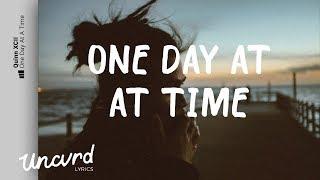 Quinn XCII - One Day At A Time (Lyrics / Lyric Video)