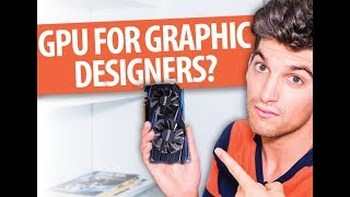 What is the Best Graphics Processing Unit GPU for Graphic Design Laptops and Desktop Computers