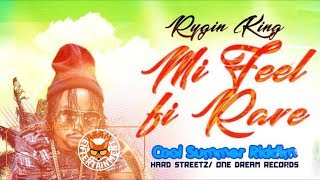 Rygin King  - Mi Feel Fi Rave [Cool Summer Riddim] June 2017