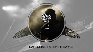 Dani Cejas - Pa Romperla (Flowremix 2017)