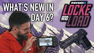 What's new in Day 6 of Locke & Load? [PAYDAY 2]