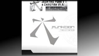 Josh The Funky 1 & Christian Vila - Hey Everybody(Jorge Montia remix)