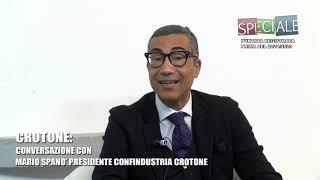 SPECIALE CONVERSAZIONE CON MARIO SPANO' PRESIDENTE CONFINDUSTRIA CROTONE 23 NOV