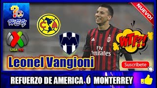 Por este jugador BOMBA América y Monterrey se pelearon, Se llama Leonel Vangioni