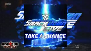 WWE Edit V1: Take A Chance (SmackDown Live Theme) by CFO$ - DL w. Custom Cover