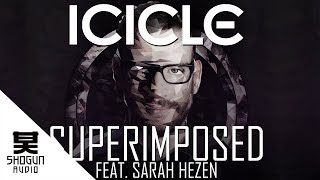 Icicle - Superimposed Feat. Sarah Hezen