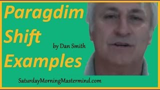 Paradigm shift examples: How to create a paradigm shift in your life by Dan Smith