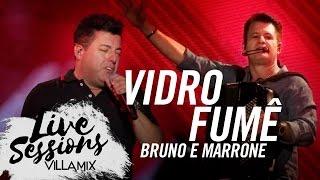 Vidro Fumê - Bruno e Marrone - Live Sessions - Villa Mix Festival Brasília