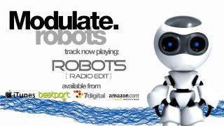Modulate - Robots EP - Robots (Radio Edit)