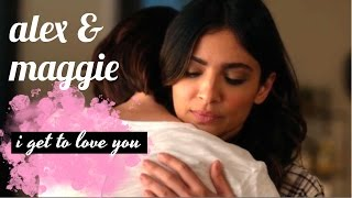 Alex & Maggie (Sanvers): I Get To Love You