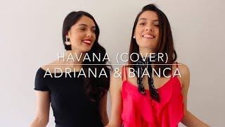 Havana | Camila Cabello (Adriana & Bianca Cover)