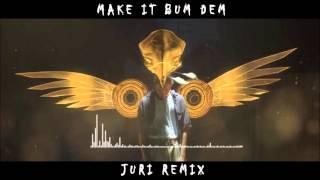 Make It Bum Dem - Skrillex/Damian Marley [Juri Remix]