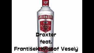 Draxter feat. Frantisek Kristof Vesely - Ja vodku rad pijem
