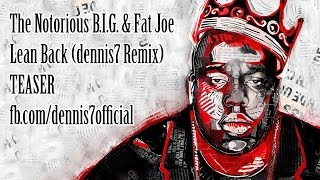 The Notorious B.I.G. - Lean Back (dennis7 Remix) (feat. Fat Joe) TEASER