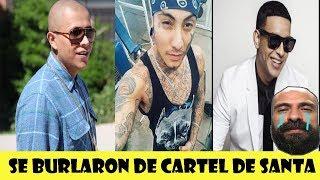 RAPEROS QUE SE BURLARON O LE TIRARON A CARTEL DE SANTA