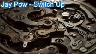 [EDM] Jay Pow - Switch Up