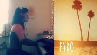 Kings of Leon - Pyro (Piano Cover by Nadia)