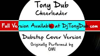 Cheerleader (DJ Tony Dub/Dubstep Assassins Remix) [Cover Tribute to Omi]