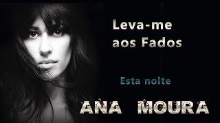 Ana Moura *Leva-me aos Fados #16* Esta noite