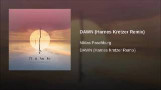Niklas Paschburg – Dawn (Harnes Kretzer Remix)