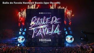 Baile de Favela HARDWELL REMIX (Igor Re-edit)