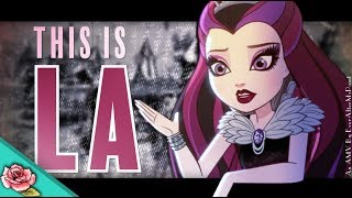EverAfterHigh - This Is LA [RavenQueen]