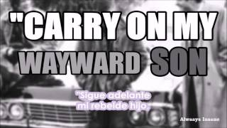 Carry On My Wayward Son (Letra español-inglés) ∞ Kansas.