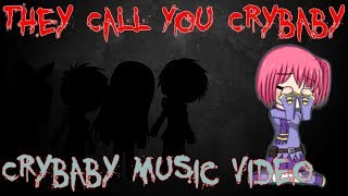 Crybaby ~ They Call You Crybaby Part One ~ Gacha Studio Music Video