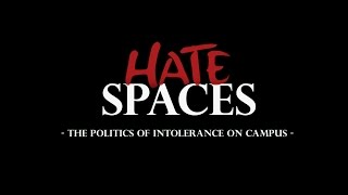 Hate Spaces: The Politics of Intolerance on Campus (Trailer)