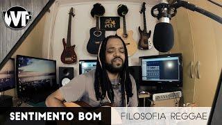 Sentimento Bom - Filosofia Reggae (Cover) | Um canto, um violão.