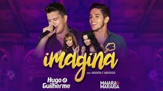 IMAGINA - Hugo e Guilherme (part. Maiara e Maraisa) VIDEO OFICIAL