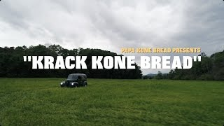 "Hillbilly Rap – Papa Kone Bread Presents ""KRACK KONE BREAD"""