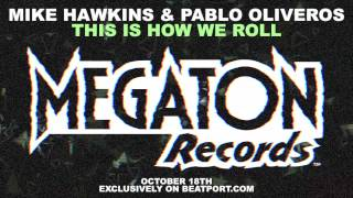 Mike Hawkins & Pablo Oliveros - This is How We Roll (Teaser)