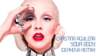 Christina Aguilera - Your Body (DerHova Remix / Indaba Music remix competition)