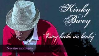 KINKY BWOY - NUESTRO MOMENTO
