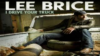 Lee Brice  I Drive Your Truck HQ