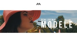 Beni Xhemas - Modele (Official Video 4K 2016)
