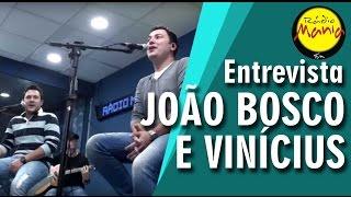 🔴 Radio Mania - João Bosco e Vinícius - Chora me Liga