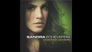 Sandra Echeverria - Aceptare perderte